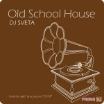 Dj Sveta - Old School House (2010)