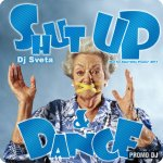 Dj Sveta - Shut Up and Dance! (2011)