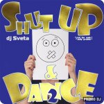 Dj Sveta - Shut Up and Dance 2